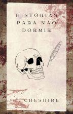 Histórias Para Não Dormir by BlackChesire