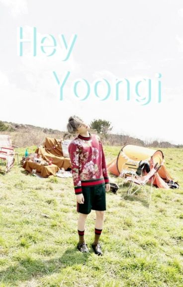 Hey yoongi!; Suga