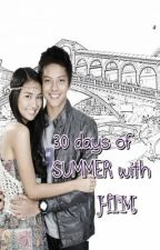 30 days of summer with him. ❤ (COMPLETED) by glimpseofsmile