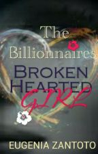 The Billionaire's  Broken Hearted Girl (BWWM) by cenationdiva