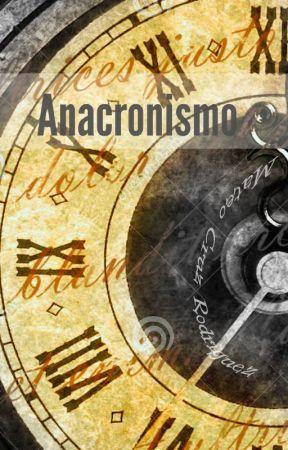 Anacronismo - Deducción - Wattpad