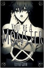 You're A Monster (Laughing Jack FanFic) by LittleGoth