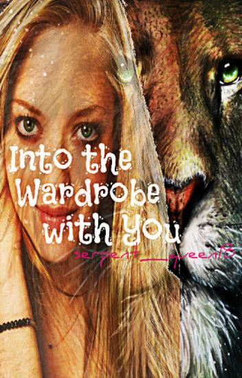 Into The Wardrobe With You (#Wattys2016)