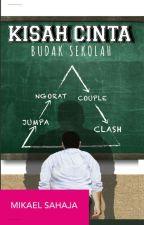 Kisah cinta Budak Sekolah. (#KCBS) by mikaelsahaja