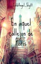 En aquel callejón de Paris by ColdAngel_Sky01