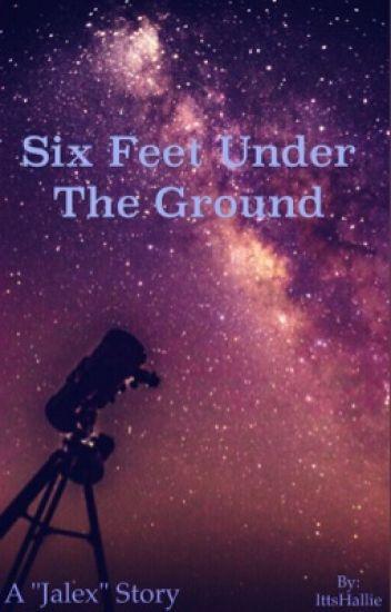 Six Feet Under The Ground
