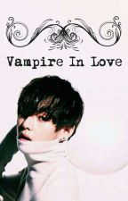 Vampire in love (Bts Taehyung) by JiMinks