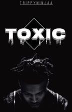 Toxic by TrippyNinjaa