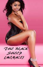 THE BLACK SHEEP (MENACE) (Urban Fiction) by Chaunalea