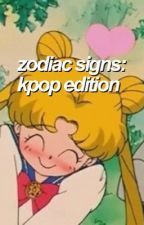 zodiac signs: kpop edition by 5eokjin