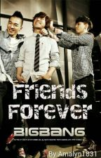 BigBang (FanFic):Friends Forever by tothetop_0411