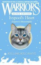 Warriors || Ivypool's Heart by -hawkwing