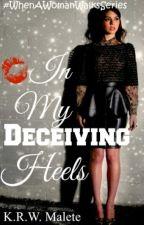 In My Deceiving Heels [2] by Kutlie