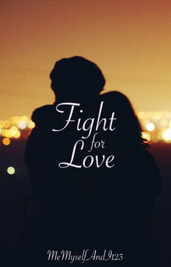 Fight for Love (Book 2) (Complete)