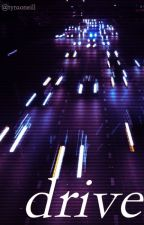 Drive | H.S. by tyraoneill