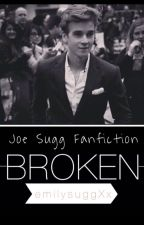 Broken (Joe Sugg / Thatcherjoe fanfiction) by emilysuggXx