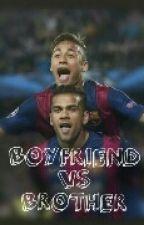 Boyfriend vs Brother (Neymar Jr) by loveuju