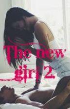 Η καινούρια (2) /The new girl 2. by Xrysa9