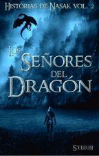 Los Señores del Dragón (Historias de Nasak vol.2) by sterbj