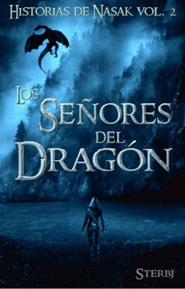 Los Señores del Dragón (Historias de Nasak vol.2)