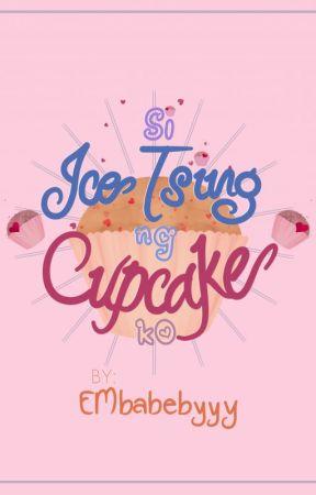 Si Ice Tsing ng Cupcake ko (Completed) by EMbabebyyy