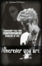 Wherever you are./Luke Hemmings FF by x_hemmo1996xx