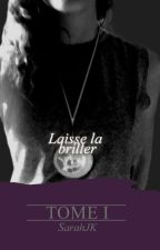 Laisse la briller (JUSTIN BIEBER FICTION) by _SarahJK_
