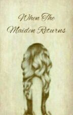 When The Maiden Returns by sitges