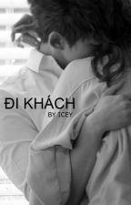 [Truyện Ngắn] Đi Khách (Full) by loveolalove