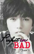 Perfect In Bad book 2 [COMPLETED] by Imaryhs