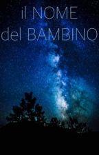 il NOME del BAMBINO by aandrepannoo
