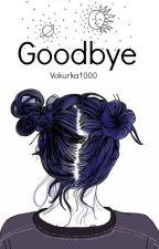 Goodbye  by vokurka1000