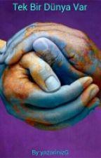 Tek Bir Dünya Var by gk_guney