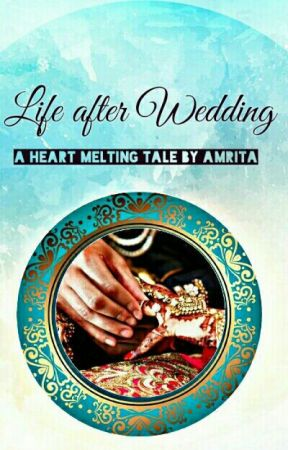 Life after Wedding by Amrita04