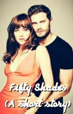Fifty Shades (A short story) by Siobhan96