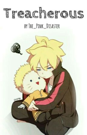 Treacherous (Boruto Fanfiction) by The_Pink_Disaster