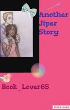 Another Jiper Story by Book_Lover65