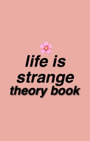 life is strange theories by jcshvaduns