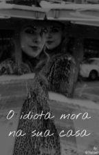 O Idota da Casa de Baixo  by ThainaSilva682