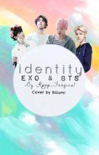 Identity (EXO & BTS fanfic) by Kpop_fanfics1