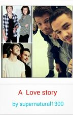 A love story (Narry/Niam/Lilo) by supernatural1300
