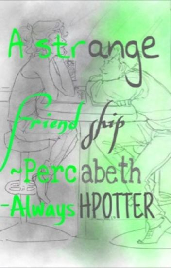 A strange friendship ~Percabeth~