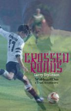 Crossed Roads (Larry Stylinson) by WeHeart1Dxo