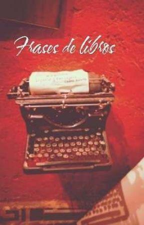 frases de libros by KarenLorenaMoraRodri