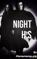 NIGHT H.S by mamamamalaks