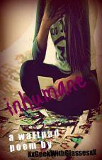 Inhumane ~ Poem by XxGeekWithGlassesxX