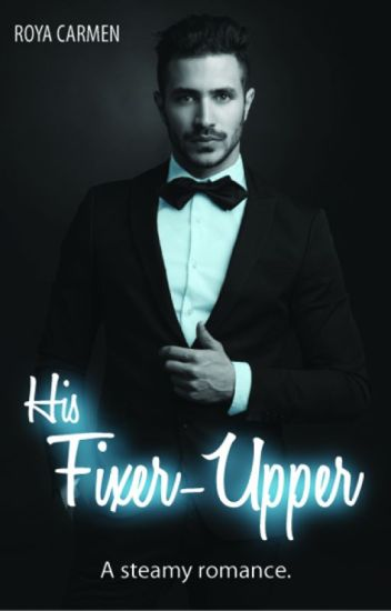 His Fixer-Upper #newadult #completed