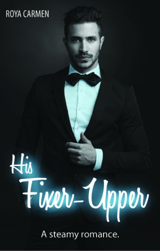 His Fixer-Upper #newadult #completed by RoyaStories