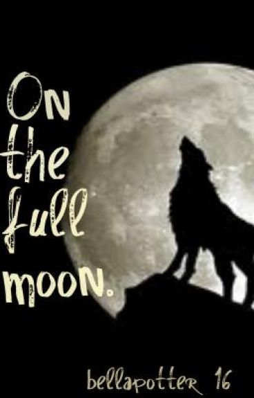 On the full moon.