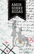 Amor Sobre Rodas by Imcida